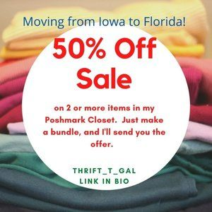 50% Off Moving Sale on 2 or more items!!!